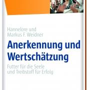 Anerkennung und Wertschätzung - ein Ratgeber von Markus und Hannelore Weidner